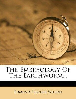 The Embryology Of The Earthworm