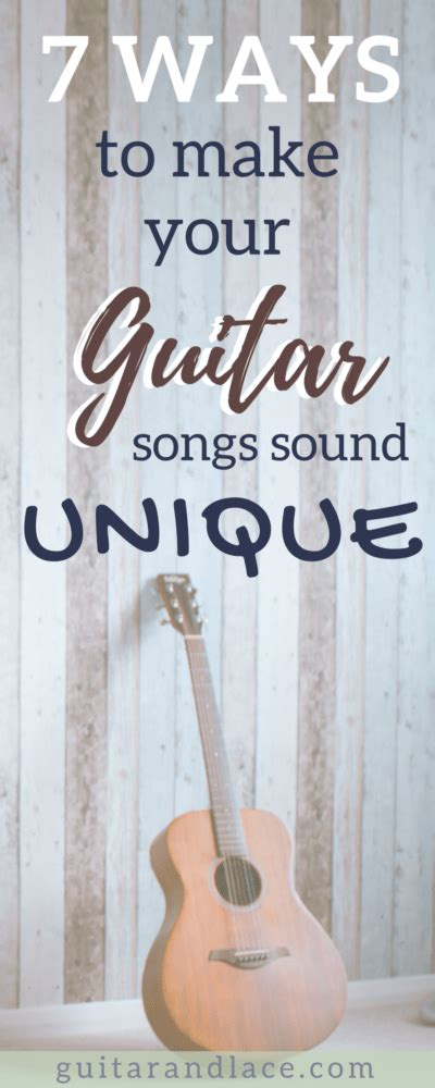 7 Ways to Make your Guitar Songs Unique | Guitar & Lace